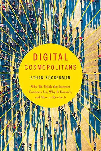 9780393350326: Digital Cosmopolitans: Why We Think the Internet Connects Us, Why It Doesn't, and How to Rewire It