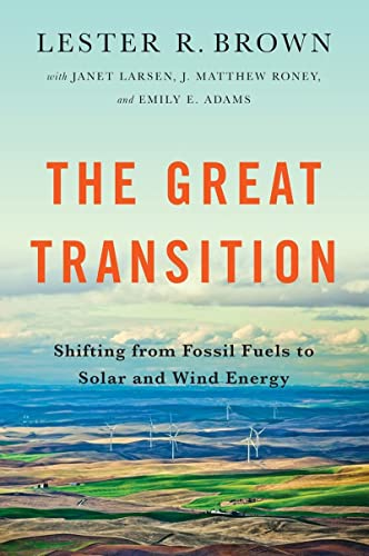 9780393350555: The Great Transition: Shifting from Fossil Fuels to Solar and Wind Energy