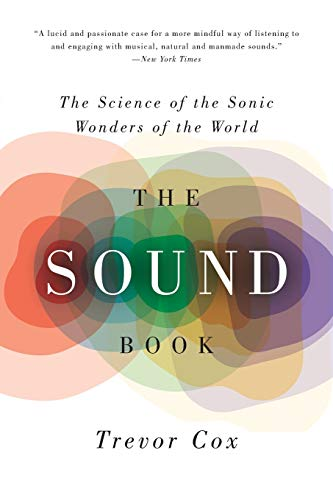 9780393350586: The Sound Book: The Science of the Sonic Wonders of the World