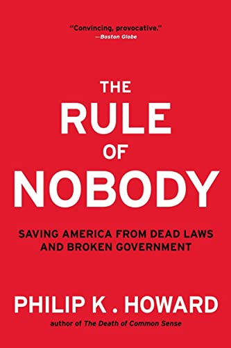 9780393350753: The Rule of Nobody: Saving America from Dead Laws and Broken Government