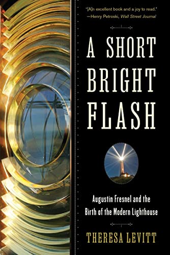 9780393350890: A Short Bright Flash: Augustin Fresnel and the Birth of the Modern Lighthouse
