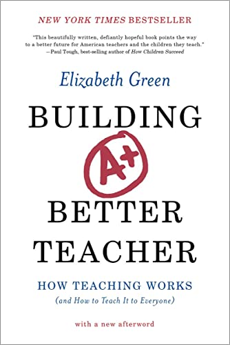 9780393351088: Building a Better Teacher: How Teaching Works (and How to Teach It to Everyone)