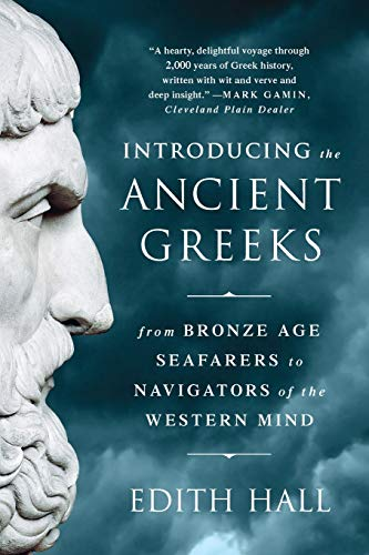 9780393351163: Introducing the Ancient Greeks: From Bronze Age Seafarers to Navigators of the Western Mind