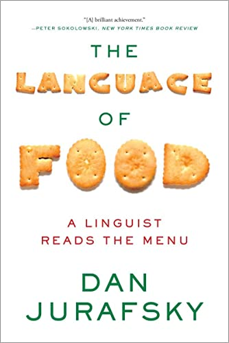 9780393351620: The Language of Food: A Linguist Reads the Menu