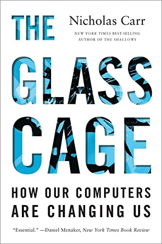9780393351637: The Glass Cage: How Our Computers Are Changing Us