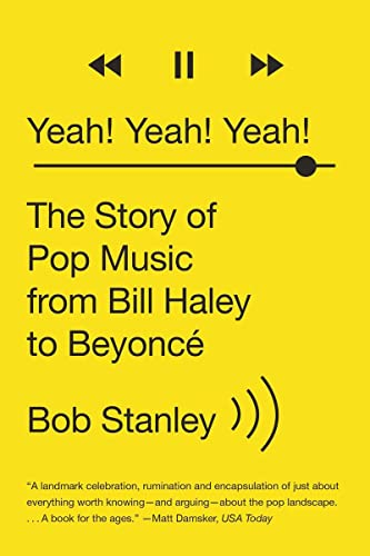 9780393351682: Yeah! Yeah! Yeah!: The Story of Pop Music from Bill Haley to Beyoncé