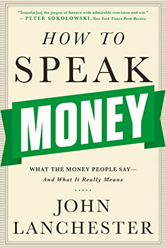 9780393351705: How to Speak Money: What the Money People Say-and What It Really Means