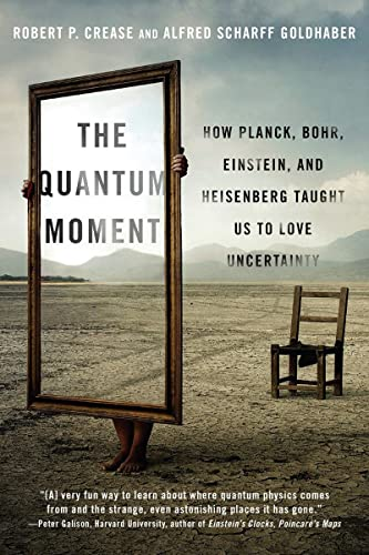 9780393351927: The Quantum Moment: How Planck, Bohr, Einstein, and Heisenberg Taught Us to Love Uncertainty