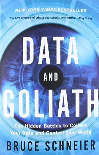 9780393352177: Data and Goliath: The Hidden Battles to Collect Your Data and Control Your World