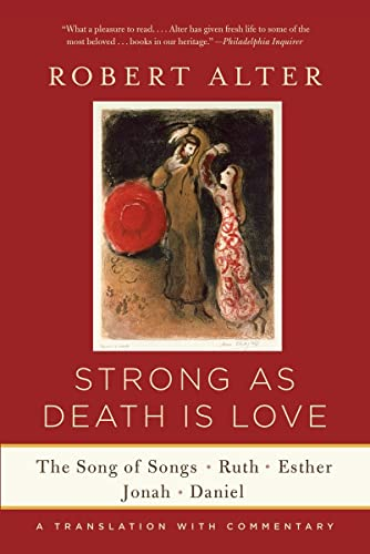 9780393352252: Strong As Death Is Love: The Song of Songs, Ruth, Esther, Jonah, and Daniel, A Translation with Commentary
