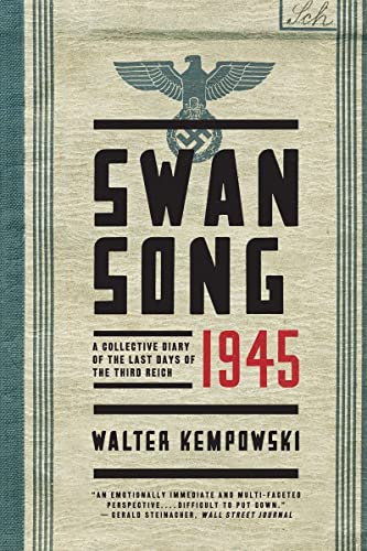 9780393352269: Swansong 1945: A Collective Diary of the Last Days of the Third Reich