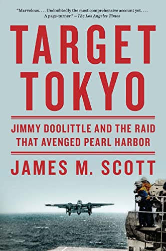 Target Tokyo: Jimmy Doolittle and the Raid That Avenged Pearl Harbor: James M. Scott