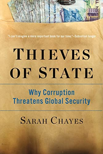 9780393352283: Thieves of State: Why Corruption Threatens Global Security