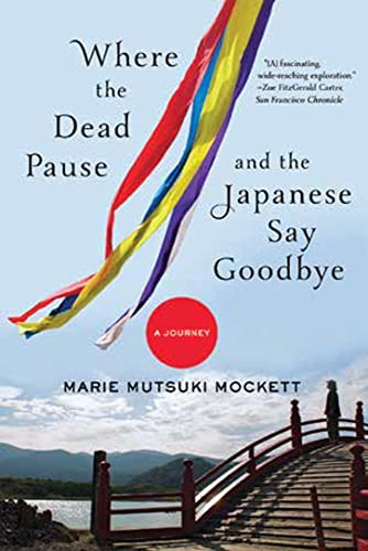 9780393352290: Where the Dead Pause, and the Japanese Say Goodbye: A Journey