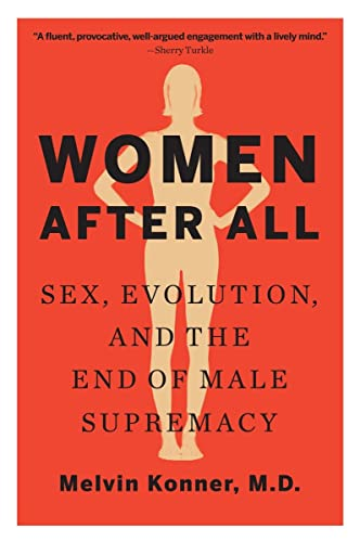 9780393352313: Women After All: Sex, Evolution, and the End of Male Supremacy