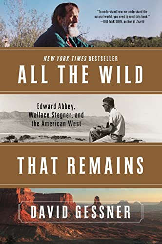 9780393352375: All The Wild That Remains: Edward Abbey, Wallace Stegner, and the American West