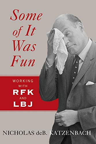 9780393352559: Some of It Was Fun: Working with RFK and LBJ
