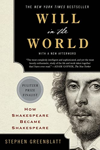 9780393352603: Will in the World: How Shakespeare Became Shakespeare (Anniversary Edition)