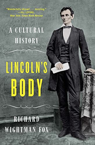 9780393352634: Lincoln's Body: A Cultural History