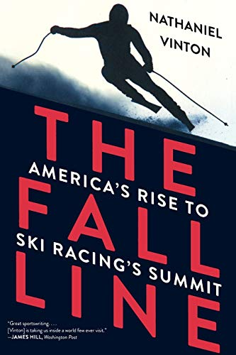 9780393352696: The Fall Line: America's Rise to Ski Racing's Summit