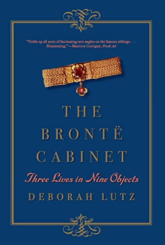 9780393352702: The Bronte Cabinet: Three Lives in Nine Objects