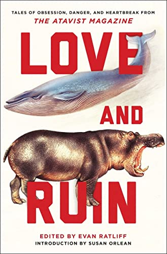 9780393352719: Love and Ruin: Tales of Obsession, Danger, and Heartbreak from The Atavist Magazine