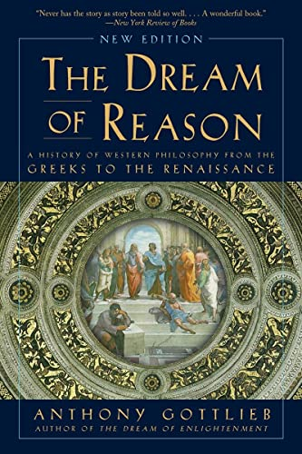 9780393352986: The Dream of Reason: A History of Western Philosophy from the Greeks to the Renaissance (New Edition)