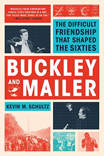 9780393353020: Buckley and Mailer: The Difficult Friendship That Shaped the Sixties