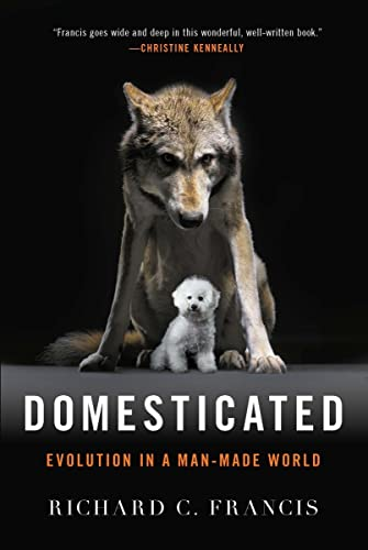 9780393353037: Domesticated: Evolution in a Man-made World