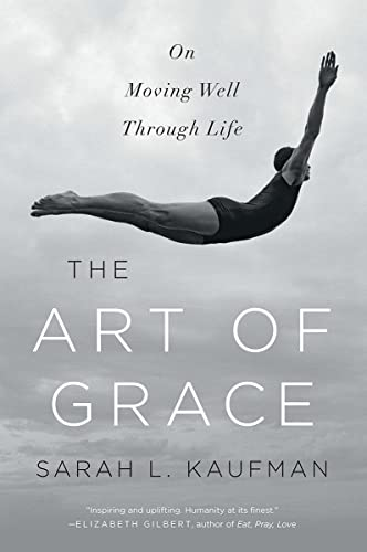 9780393353181: The Art of Grace: On Moving Well Through Life