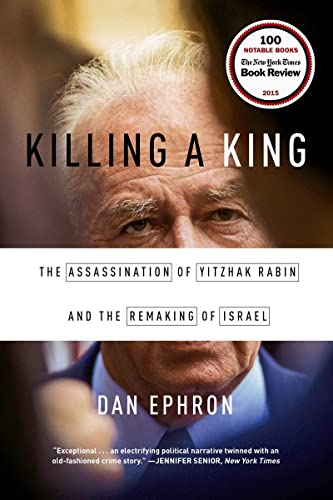 9780393353242: Killing a King: The Assassination of Yitzhak Rabin and the Remaking of Israel