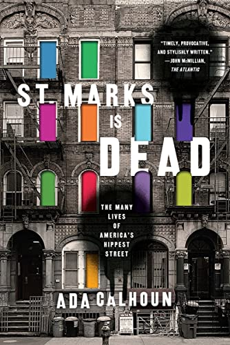 St. Marks Is Dead - The Many Lives Of America`s Hippest Street