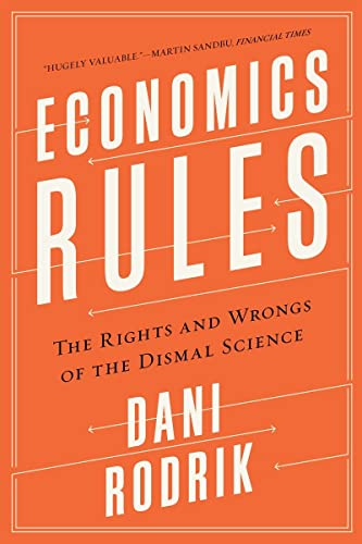 9780393353419: Economics Rules: The Rights and Wrongs of the Dismal Science