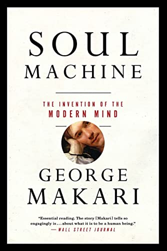 9780393353464: Soul Machine: The Invention of the Modern Mind