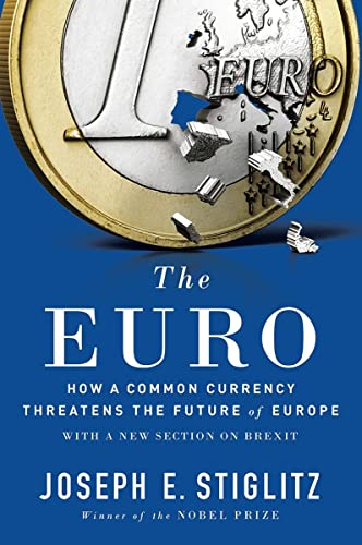 9780393354102: The Euro: How a Common Currency Threatens the Future of Europe