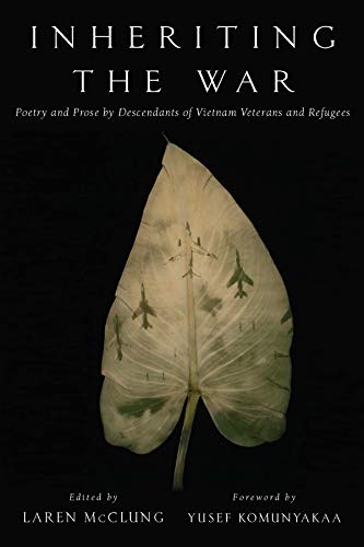 Inheriting the War: Poetry and Prose by: Komunyakaa, Yusef,Mcclung, Laren
