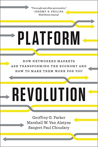 9780393354355: Platform Revolution: How Networked Markets Are Transforming the Economy and How to Make Them Work for You