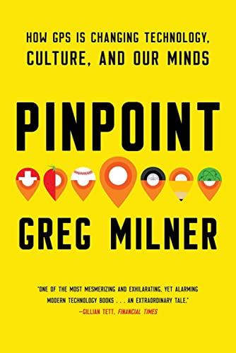 9780393354362: Pinpoint: How GPS Is Changing Technology, Culture, and Our Minds
