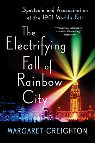 9780393354799: The Electrifying Fall of Rainbow City: Spectacle and Assassination at the 1901 World's Fair