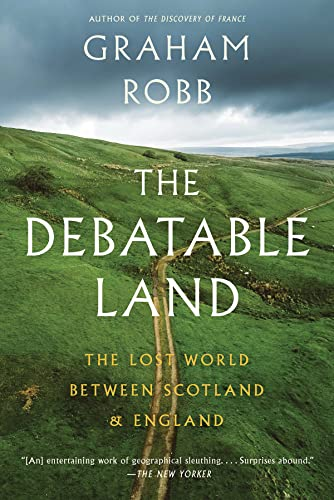9780393357059: The Debatable Land: The Lost World Between Scotland and England