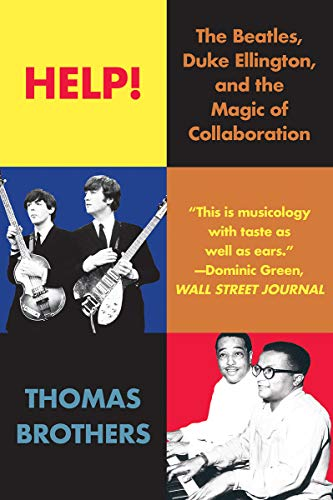 9780393357523: Help!: The Beatles, Duke Ellington, and the Magic of Collaboration