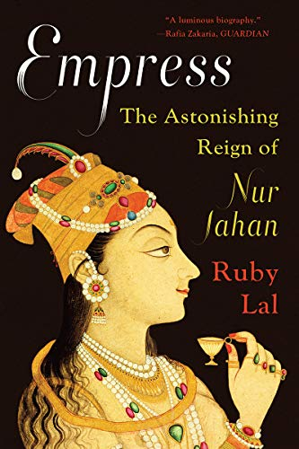 9780393357677: Empress: The Astonishing Reign of Nur Jahan