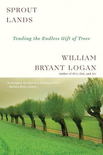 9780393358148: Sprout Lands: Tending the Endless Gift of Trees