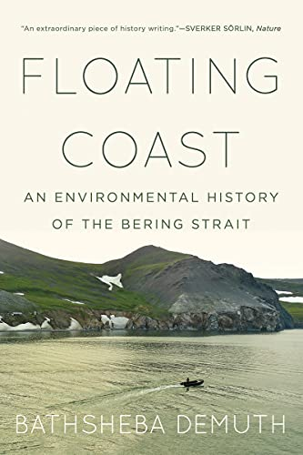 9780393358322: Floating Coast: An Environmental History of the Bering Strait