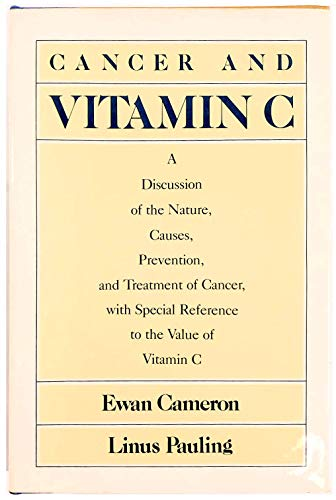 9780393500004: Cancer and Vitamin C: A Discussion of the Nature, Causes, Prevention and Treatment of Cancer With Special Reference to the Value of Vitamin C
