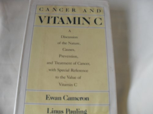 Cancer and Vitamin C a Discussion of: Cameron, Ewan and