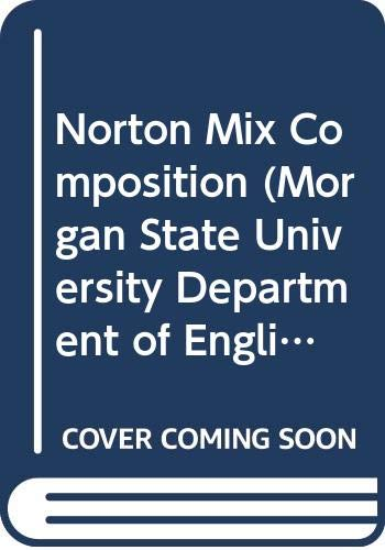 9780393519389: Norton Mix Composition (Morgan State University Department of English Language and Arts Humanities 201/202