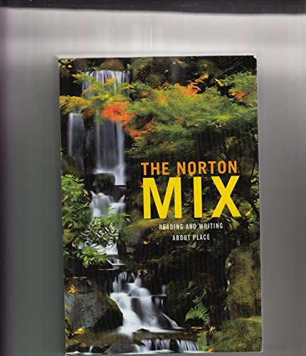 9780393519679: The Norton Mix: Reading and Writing About Place