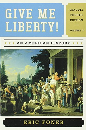 9780393524215: Give Me Liberty! and Voices of Freedom (Seagull Fourth Edition) (Vol. 1)