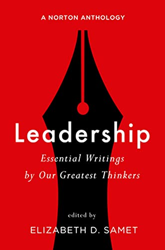 9780393603668: Leadership: Essential Writings by Our Greatest Thinkers: A Norton Anthology (First Edition)
